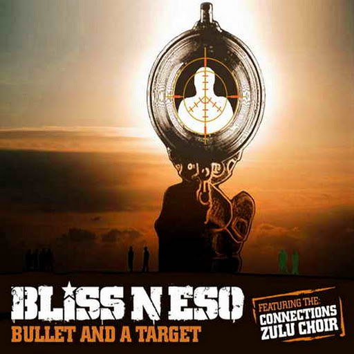 Bliss N Eso альбом Bullet And A Target (Feat. The Connections Zulu Choir)