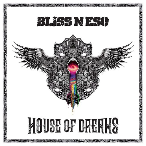 Bliss N Eso альбом House Of Dreams