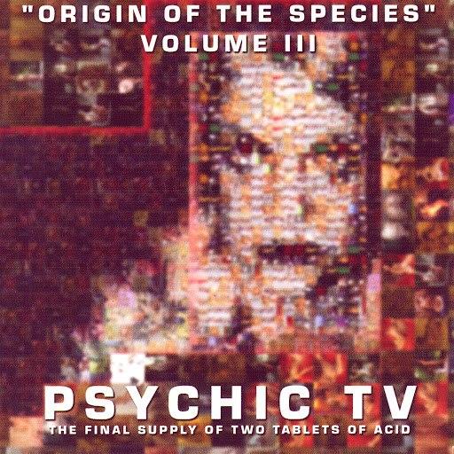Psychic TV альбом Origin Of The Species - Volume 3