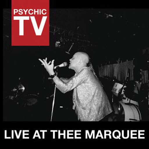 Psychic TV альбом Live at Thee Marquee