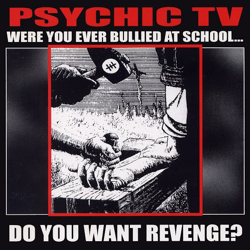 Psychic TV альбом Were You Ever Bullied At School..Do You Want Revenge (Disc 2)