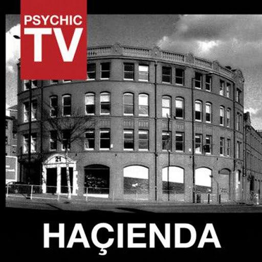 Psychic TV альбом Hacienda