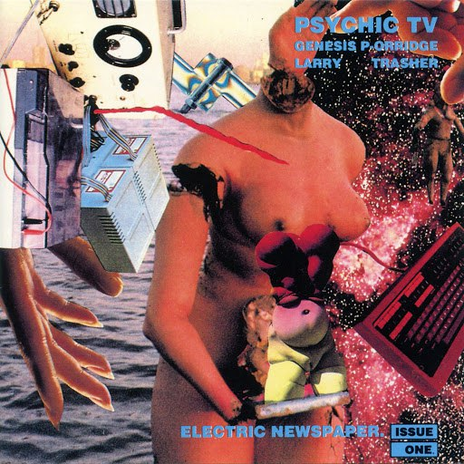 Psychic TV альбом Electric Newspaper Issue One