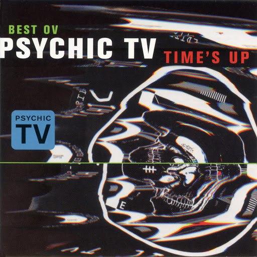 Psychic TV альбом Best Ov Psychic TV - Time's Up
