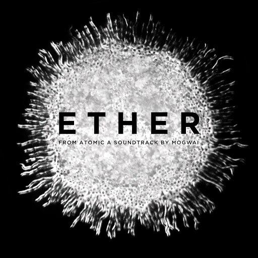 Mogwai альбом Ether