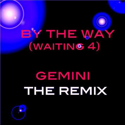 Gemini альбом By The Way [Waiting 4]