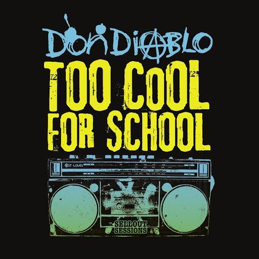Don Diablo альбом Too Cool for School
