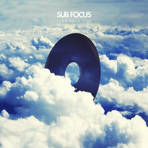 Sub Focus альбом Turn Back Time