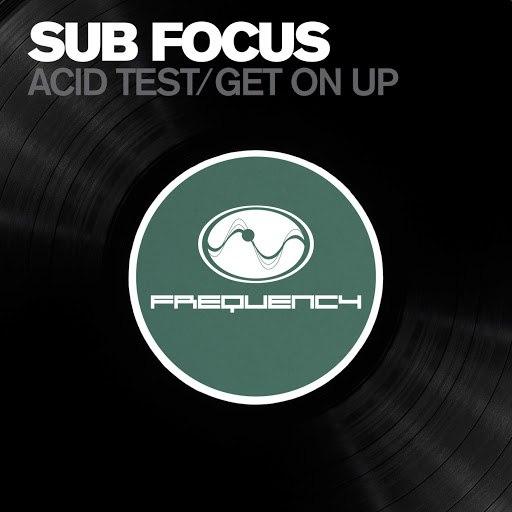 Sub Focus альбом Acid Test / Get On Up