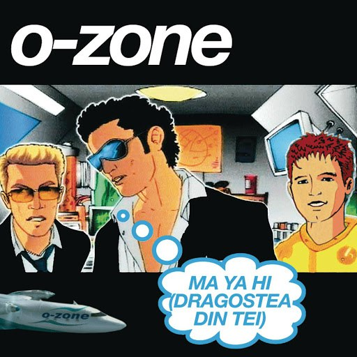 O-Zone альбом Ma Ya Hi (Dragostea Din Tei)
