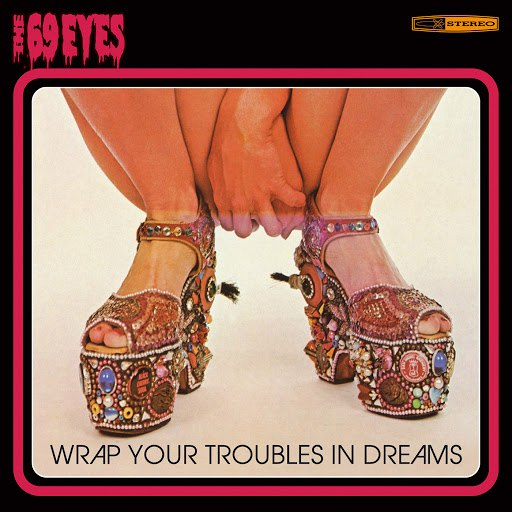 The 69 Eyes альбом Wrap Your Troubles In Dreams (Remastered 2006)