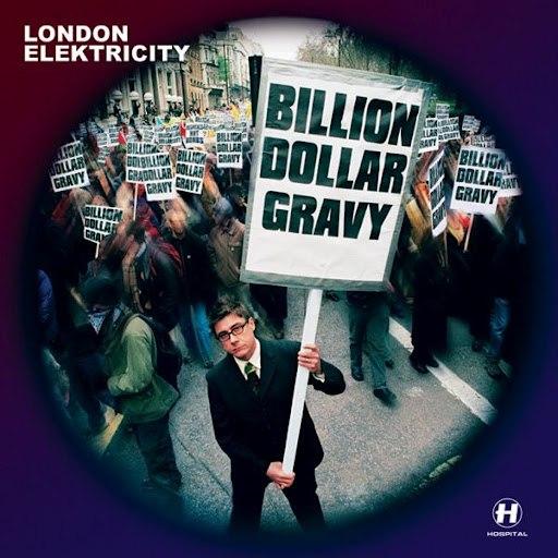London Elektricity альбом Billion Dollar Gravy