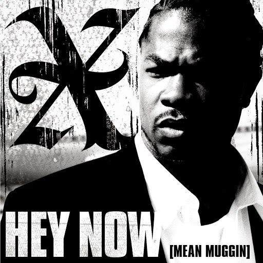 Xzibit альбом Hey Now (Mean Muggin)