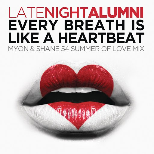 Late Night Alumni альбом Every Breath Is Like A Heartbeat (Myon & Shane 54 Summer Of Love Mix)