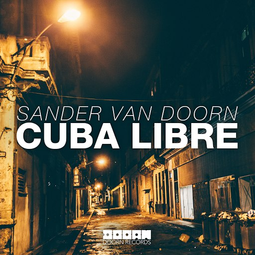 Sander van Doorn альбом Cuba Libre