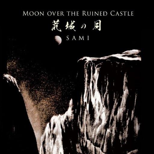 Sami альбом Moon Over the Ruined Castle