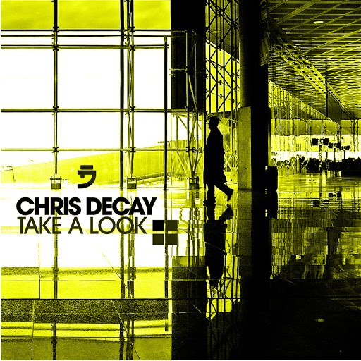 Chris Decay альбом Take a Look (The Remixes)