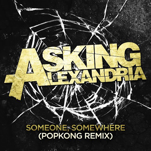 Asking Alexandria альбом Someone, Somewhere (Popkong Remix)