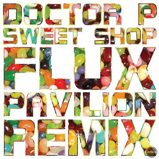 Doctor P альбом Sweet Shop (Flux Pavilion Remix)