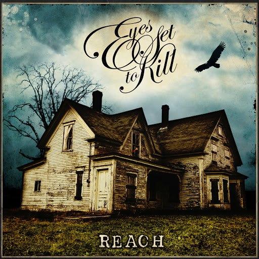 eyes set to kill альбом Reach