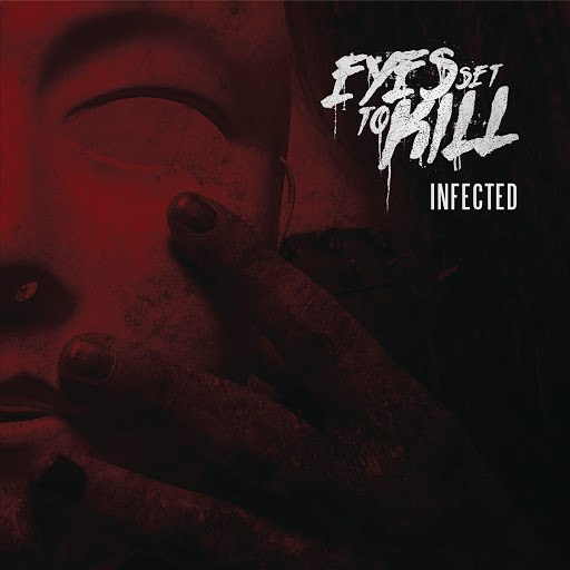 eyes set to kill альбом Infected