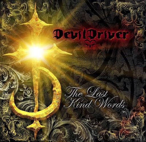 DevilDriver альбом The Last Kind Words