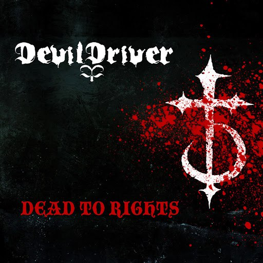 DevilDriver альбом Dead To Rights
