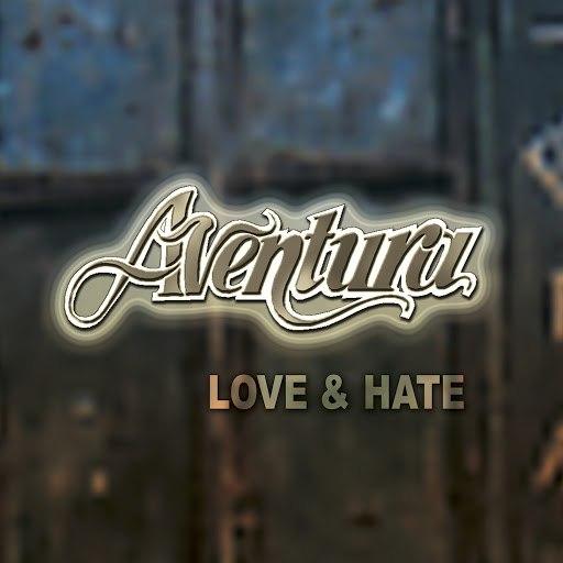 Aventura альбом Love & Hate