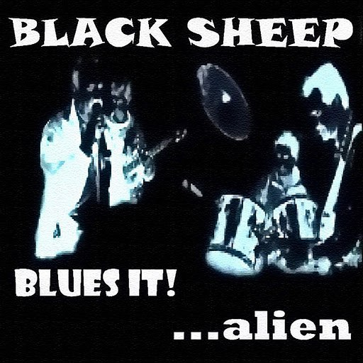 Black Sheep альбом Blues It! ...Alien