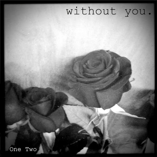 One Two альбом Without You (Acoustic Version)