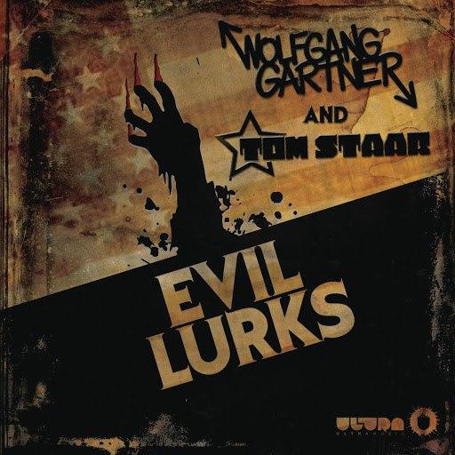 Wolfgang Gartner альбом Evil Lurks