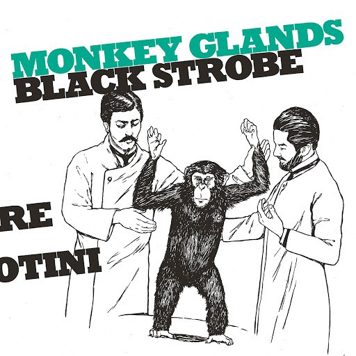 Black Strobe альбом Monkey Glands EP