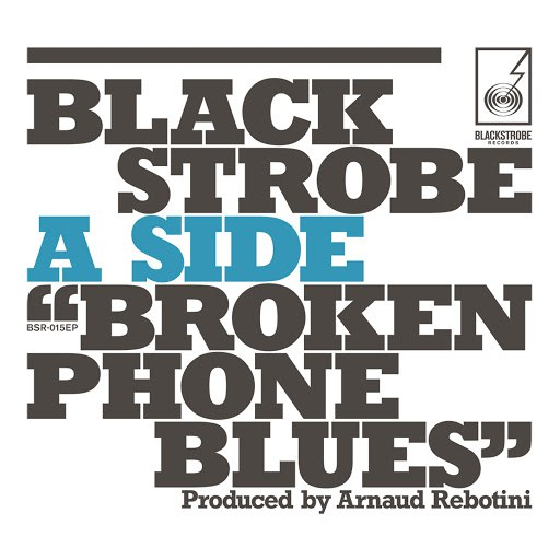 Black Strobe альбом Broken Phone Blues