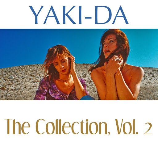 Yaki-Da альбом The Collection, Vol. 2