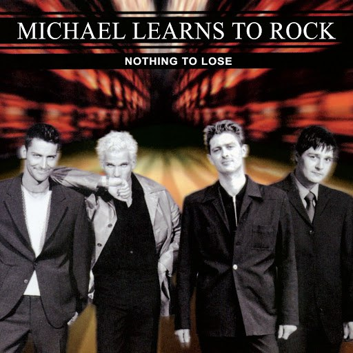 Michael Learns to Rock альбом Nothing To Lose (Remastered)