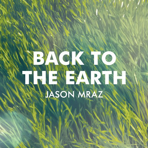 Jason Mraz альбом Back To The Earth