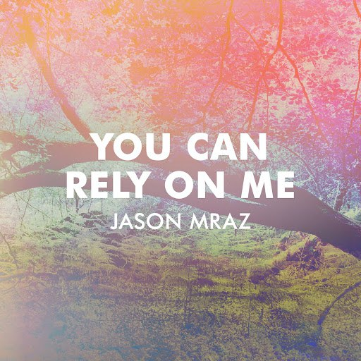 Jason Mraz альбом You Can Rely On Me