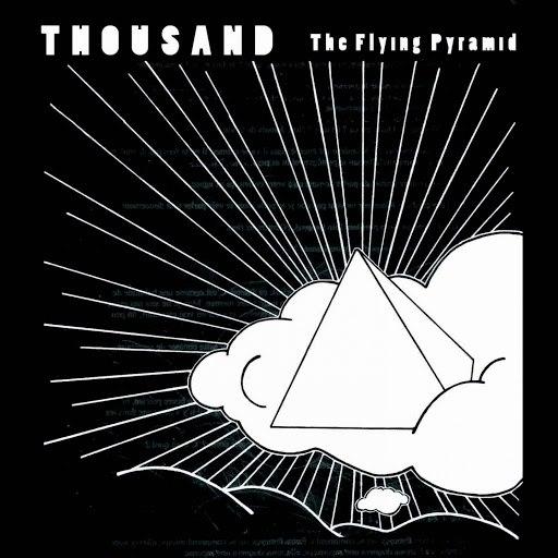 Thousand альбом The Flying Pyramid