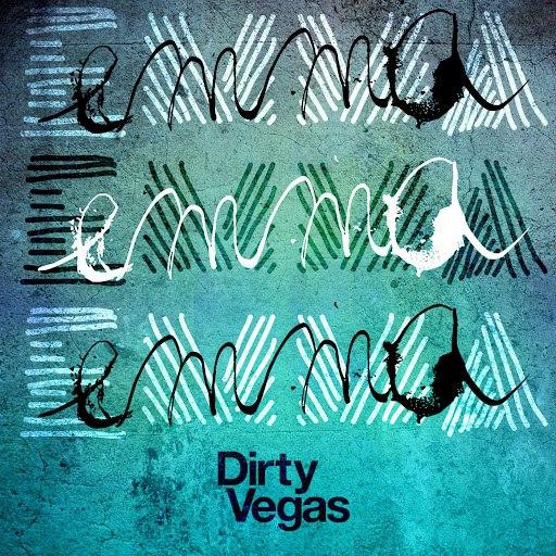 Dirty Vegas альбом Emma (Remixes)