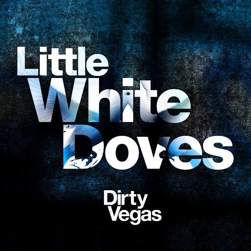 Dirty Vegas альбом Little White Doves (Part 1)