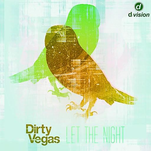 Dirty Vegas альбом Let the Night (Part 3)