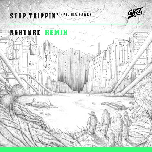 GRiZ альбом Stop Trippin' (feat. iDA Hawk) [NGHTMRE Remix]
