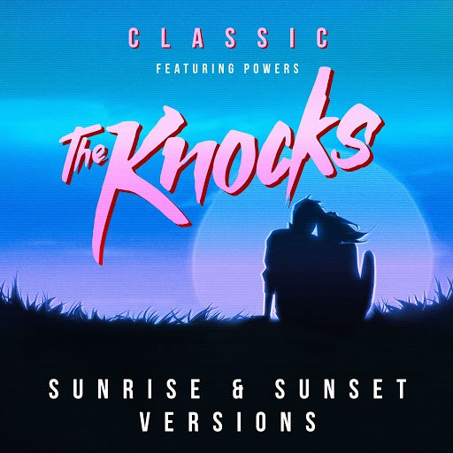 The Knocks альбом Classic (feat. POWERS) [Sunrise & Sunset Versions]