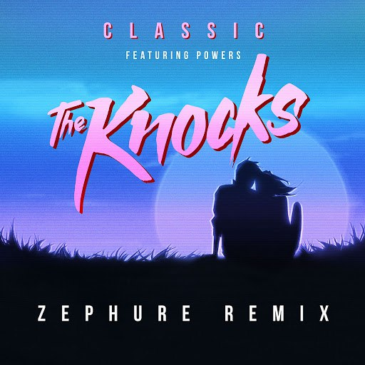 The Knocks альбом Classic (feat. POWERS) [Zephure Remix]