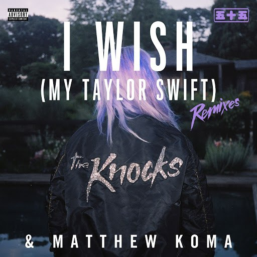 The Knocks альбом I Wish (My Taylor Swift) [Remixes]