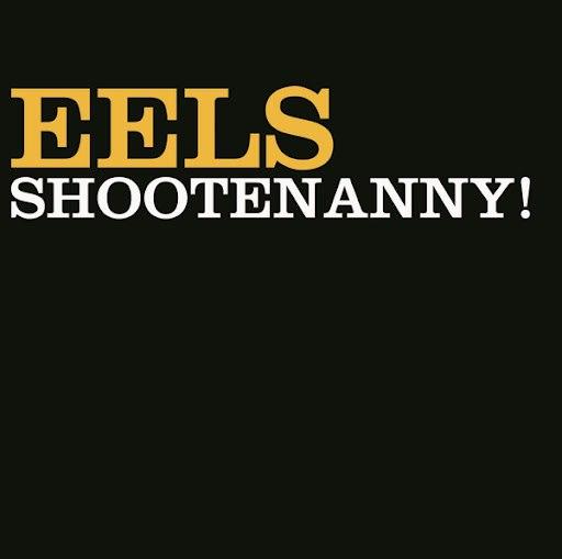 eels альбом Shootenanny!