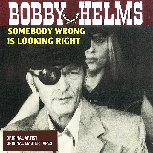 Bobby Helms альбом Somebody Wrong Is Looking Right