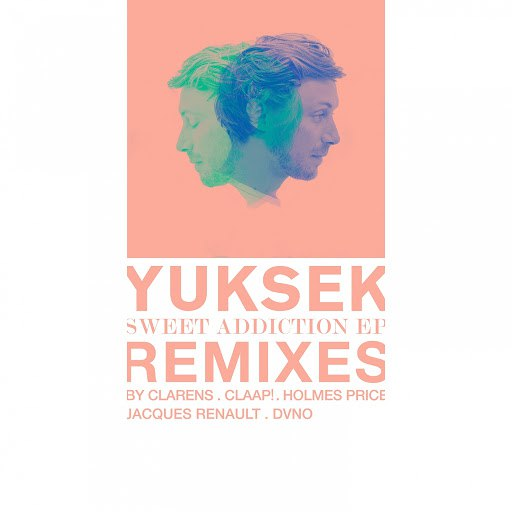 Альбом Yuksek Sweet Addiction (Remixes)