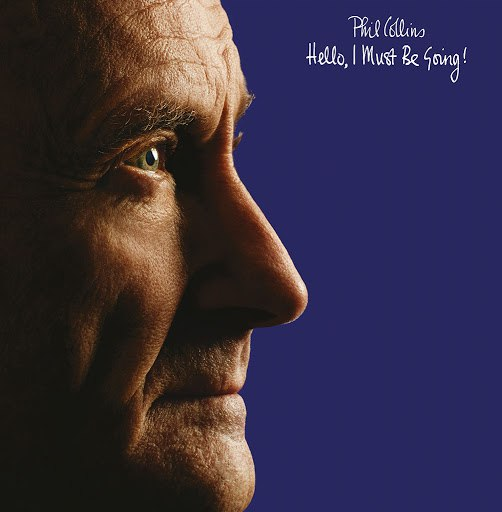 Phil Collins альбом Hello, I Must Be Going (Remastered)