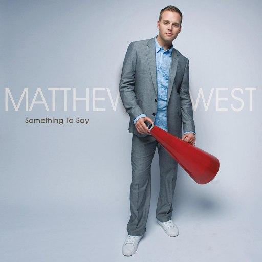 Matthew West альбом Something To Say